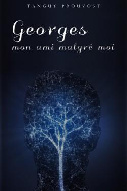 Georges, mon ami malgré moi de Tanguy Prouvost